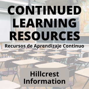 Hillcrest Continued Learning Resources & Important Information