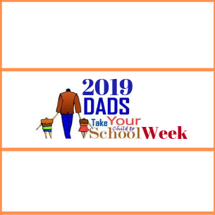 2019 Dads Take Your Child To School Week