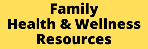 Family Health and Wellness Information